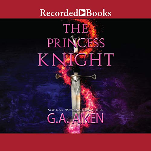 The Princess Knight Audiobook By G.A. Aiken cover art