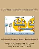 Lab Manual - Enterprise Network Solution Volume II: Setup An Enterprise Network From Scratch - Step By Step Guide For Dummy 1519624182 Book Cover