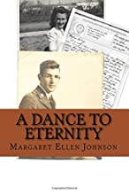 A Dance to Eternity: Story of Love and Honor 1st Lieutenant Dexter Bowker World War II Letters and Memoir Excerpts 29th In...