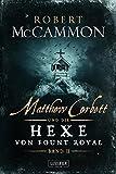 Matthew Corbett und die Hexe von Fount Royal - Band 2: historischer Thriller