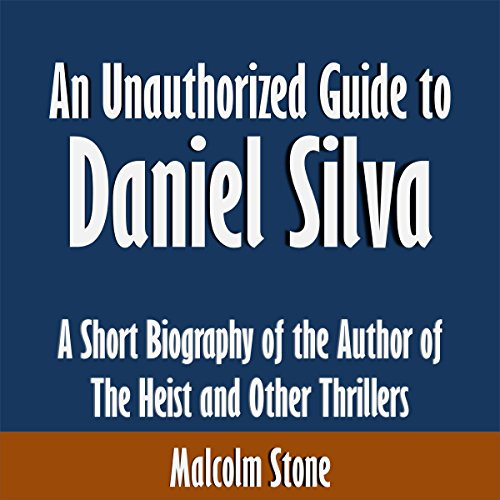An Unauthorized Guide to Daniel Silva audiobook cover art