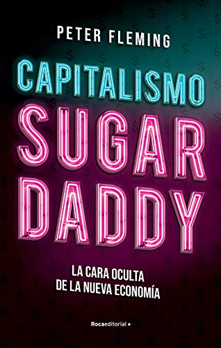 Capitalismo Sugar daddy de Peter Fleming