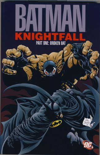 Broken Bat. Doug Moench, Chuck Dixon (Batman Knightfall)