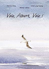 Vole, Albert, Vole ! par Chin-lung Huang