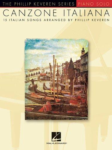 Canzone Italiana 15 Italian Songs (Arr Keveren Philip) Piano Solo BK (The Phillip Keveren)