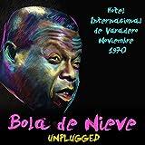 Bola De Nieve - Hotel Internacional De Varadero – Noviembre 1970 (Unplugged) [Live]