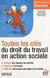 Toutes les clés du droit du travail en action sociale
