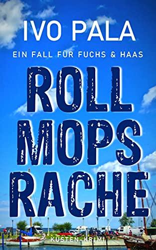 Ein Fall für Fuchs & Haas: Rollmopsrache - Krimi
