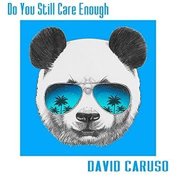 Do You Still Care Enough