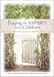 Praying Scriptures For Your Children