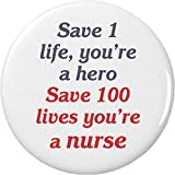Save 1 life, you're a hero Save 100 lives you're a nurse 2.25' Keychain Nursing