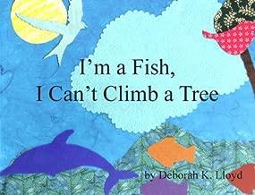 I'm A Fish, I Can't Climb A Tree