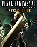 Final Fantasy VII Remake Latest Guide: The Best Full...