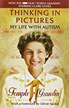 By Temple Grandin Thinking in Pictures, Expanded Edition: My Life with Autism (Random House Movie Tie-In Books) (2006 Edition, which is 270 pages.)