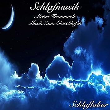 Schlafmusik Meine Traumwelt Musik zum Einschlafen