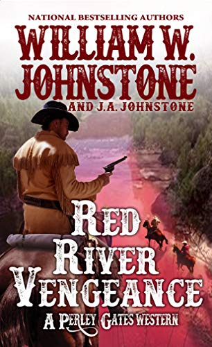 Red River Vengeance (A Perley Gates Western Book 5)
