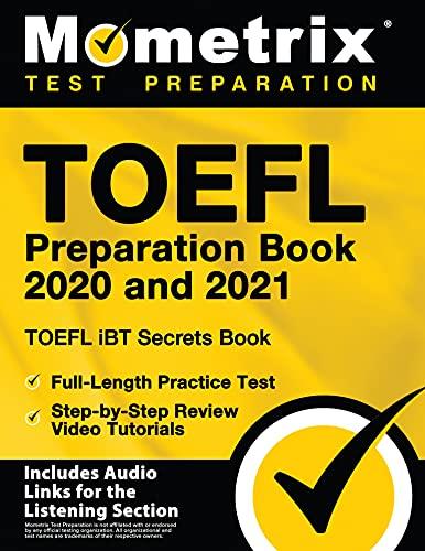 TOEFL Preparation Book 2020 and 2021 - TOEFL iBT Secrets Book, Full-Length...