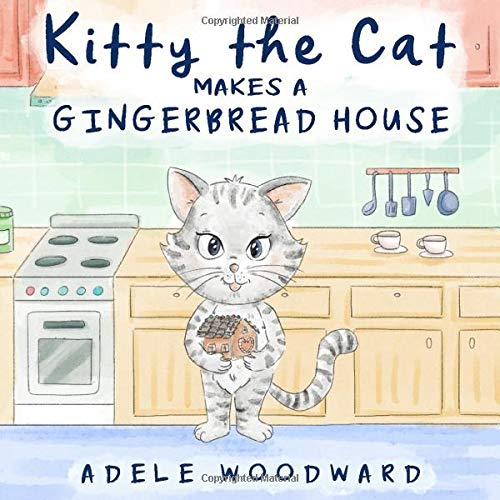 Kitty the Cat Makes a Gingerbread House: Preschool Christmas Children's Books by Age 3-5 (Me and My Grandma Kids Book for Toddlers) (Kitty the Cat Kids Books Ages 3-5)
