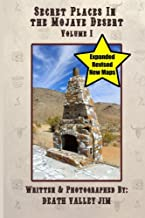 Secret Places in the Mojave Desert, Vol. 1 (Revised & Expanded)