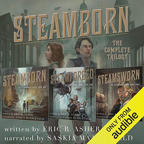 Steamborn: The Complete Trilogy Box Set Audiobook By Eric Asher cover art