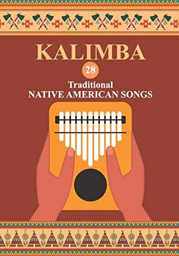 Kalimba. 28 Traditional Native American Songs: Songbook for 8-17 key Kalimba