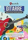 Gitarre lernen leicht gemacht für Kinder ab 5 Jahren: Die neue kindgerechte Gitarrenschule mit vielen Kinderliedern, aktuellen Songs und Lernvideos zu jeder Übung