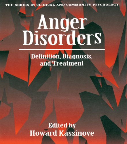 Anger Disorders: Definition, Diagnosis, And Treatment (Series in Clinical and Community Psychology,) (English Edition)