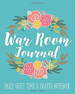 War Room Journal - Daily Quiet Time & Prayer Notebook: 8x10 Lined Writing Journal Notebook for Reflection, Prayer, Daily Quiet Time, 120 Pages – Teal ... Prayer Warriors, & Spiritual Warfare Tool