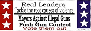 DOMAGRON Real Men Tackle the Root Causes of Violence, Mayors Against Illegal Gun Push Gun Control Bumper Sticker