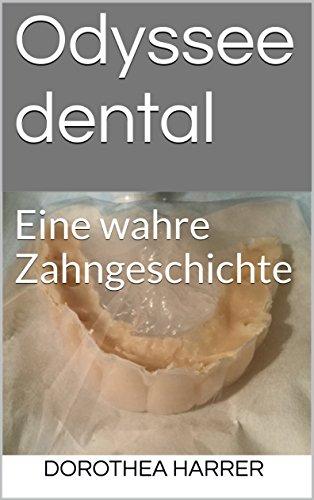 Odyssee dental: Eine wahre Zahngeschichte