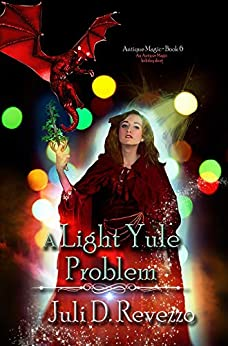 A Light Yule Problem (Antique Magic Book 6) by [Juli D. Revezzo]