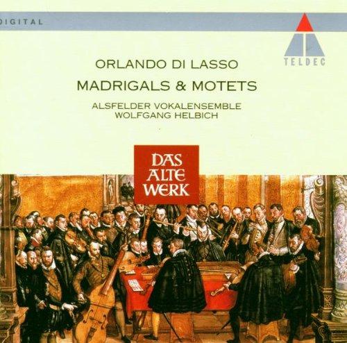 Madrigals and Motets (Alsfelder Vokalensemble, Helbich)