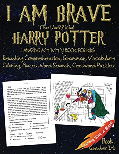 I AM BRAVE: The Unofficial Harry Potter Amazing Activity Book: Reading Comprehension, Grammar, Vocabulary, Coloring, Mazes, Word Search, Crosswords