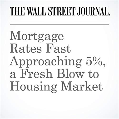 Mortgage Rates Fast Approaching 5%, a Fresh Blow to Housing Market copertina
