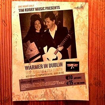 Warmer in Dublin