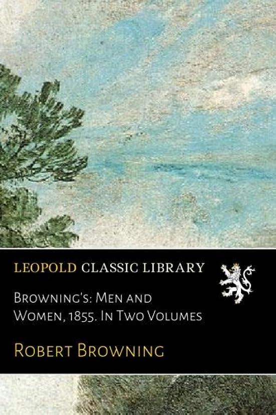 厳依存する初期Browning's: Men and Women, 1855. In Two Volumes