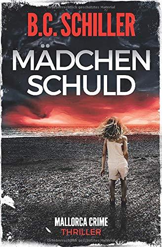 Mädchenschuld - Thriller (Mallorca Crime, Band 1)