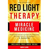 Red Light Therapy: Miracle Medicine for Pain, Fatigue, Fat loss, Anti-aging, Muscle Growth and Brain Enhancement (English Edition)