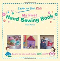My First Hand Sewing Book: Learn To Sew: Kids: 1 1453817247 Book Cover