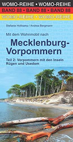 Mit dem Wohnmobil nach Mecklenburg-Vorpommern: Teil 2: Vorpommern mit den Inseln Rügen und Usedom (Womo-Reihe)