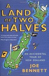 A Land of Two Halves - An Accidental Tour of New Zealand de Joe Bennett