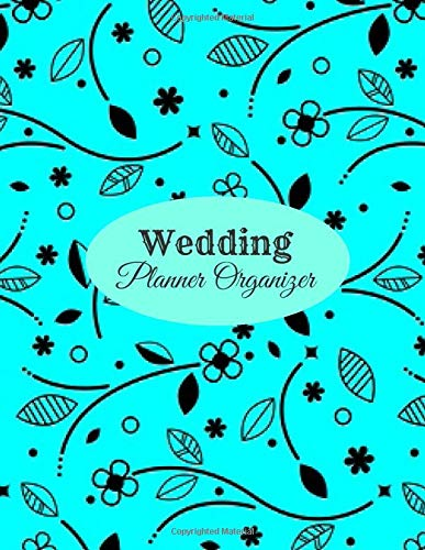 """Wedding Planner Organizer: Beautiful Elegant Wedding Organizer Book, Ultimate Engagement Gift for Couples, Brides, Grooms, Event Planners and ... x 11"""", 130 Pages (Wedding Planner Journal)"""