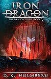 Iron Dragon: An Epic Fantasy Adventure (The Dragon Misfits)