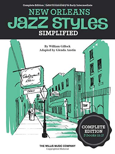 Simplified New Orleans Jazz Styles - Complete Edition: Later Elementary to Early Intermediate Piano Solosの詳細を見る