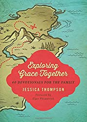 Exploring Grace Together 40 Devotionals for the Family