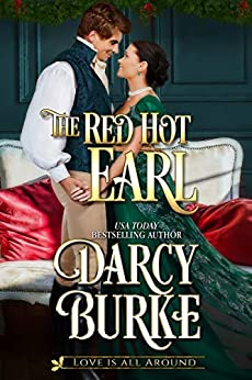 The Red Hot Earl (Love is All Around Book 1) by [Darcy Burke]