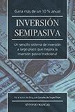 Inversion Semipasiva: Un sencillo sistema de inversión a largo plazo que mejora la...