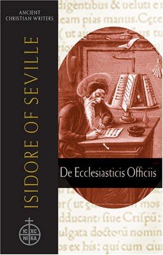 Isidore of Seville: de Ecclesiasticis Officiis (Ancient Christian Writers)