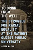 To Drink from the Well: The Struggle for Racial Equality at the Nation's Oldest Public University (English Edition)