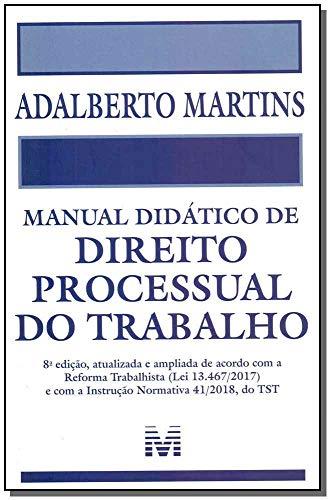 Manual didático de Direito Processual do Trabalho - 8 ed./2019
